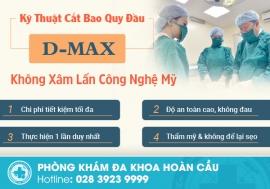 Kỹ thuật cắt bao quy đầu D-Max không xâm lấn công nghệ Mỹ