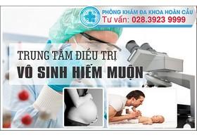 Bệnh viện chuyên chữa vô sinh hiệu quả, uy tín tại TPHCM