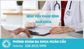 Bệnh viện nam khoa Hoàn Cầu  Chuyên khám và điều trị bệnh nam giới