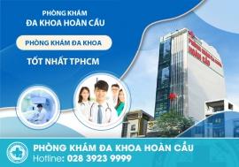 Phòng khám đa khoa tốt ở Hồ Chí Minh